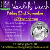 Come and join the Vandals Lunch on Friday 23rd November in Weybridge