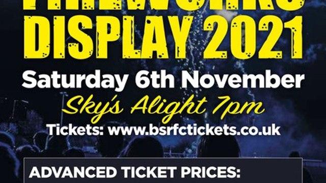 It's back! BSRFC Annual  Fireworks Display  Saturday 6th November
