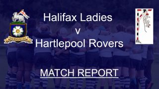 Halifax Ladies v Hartlepool Rovers Ladies MATCH REPORT