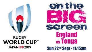 England vs Tonga on the BIG Screens