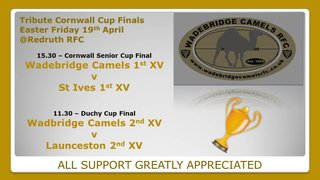 Wadebridge Camels in both finals on Good Friday!