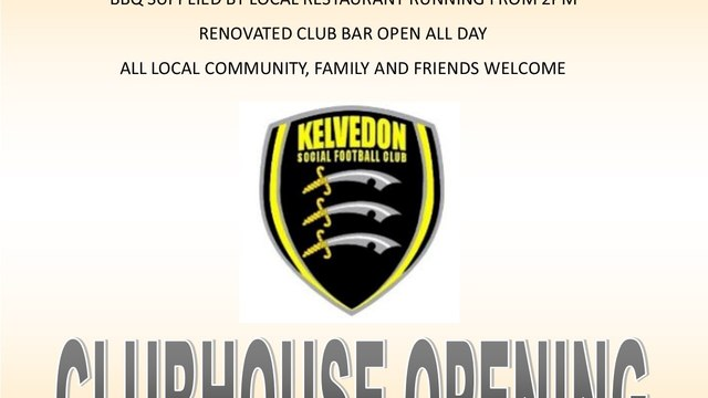 KELVEDON SOCIAL CLUBHOUSE OPENING SATURDAY 5TH AUGUST