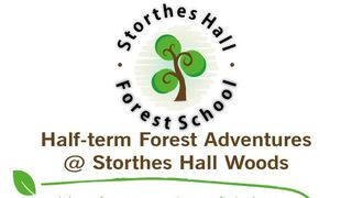 Half Term Forest School at Storthes Hall 21st & 22nd February