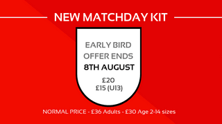 New Match Day Kit - Early Bird Offer Ends Thursday (age 2 upwards, yes!)