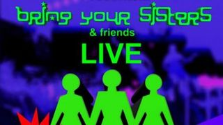 Bring Your Sisters, Live at Convet Lane