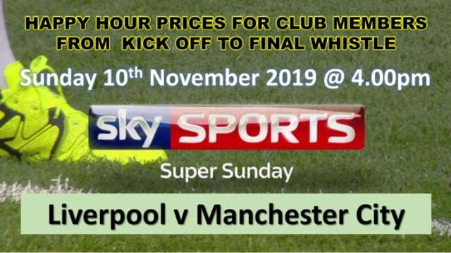 Liverpool v Manchester City - 'Happy Hour' Prices - Sunday 10th November @ 4.30pm