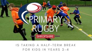 Primary Rugby (2-4) Half Term Break