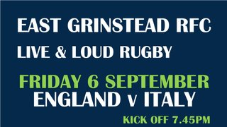 ENGLAND v ITALY - WATCH IT LIVE @ East Grinstead RFC