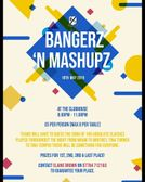 Bangerz 'N Mashupz (SOLD OUT)