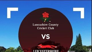Lancashire CCC 2nd XI Vs Leicestershire CCC 2nd XI