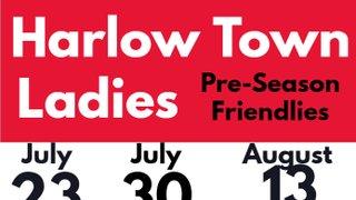 Harlow Town Ladies Pre-Season Friendlies