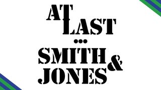 """""""At Last...Smith & Jones"""""""