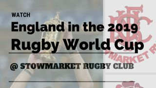 Watch England in the Rugby World Cup @ Stowmarket RUFC