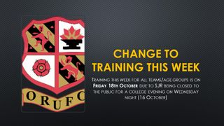 Training for all teams moves to Friday this week - for one week only