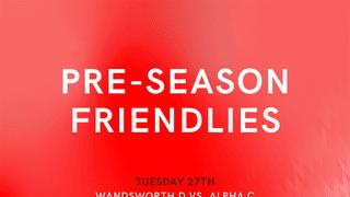 Pre-Season Training & Friendlies