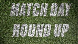 Match Day Round Up  - 1