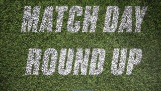 Match Day Round Up - 3