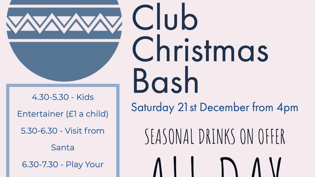 Club Christmas Bash - Saturday 21st December from 4pm
