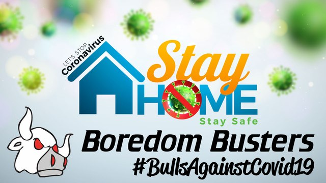 Stay Home Stay Safe Boredom Busters - UPDATED 05/06/2020