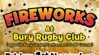 Fireworks at Bury St Edmunds Rugby Club Friday 1st November 2019