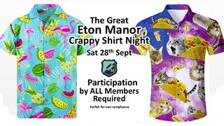 The Great Eton Manor Crappy Shirt Night.