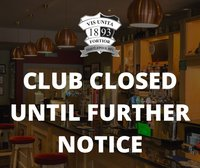 CLUB CLOSED UNTIL FURTHER NOTICE