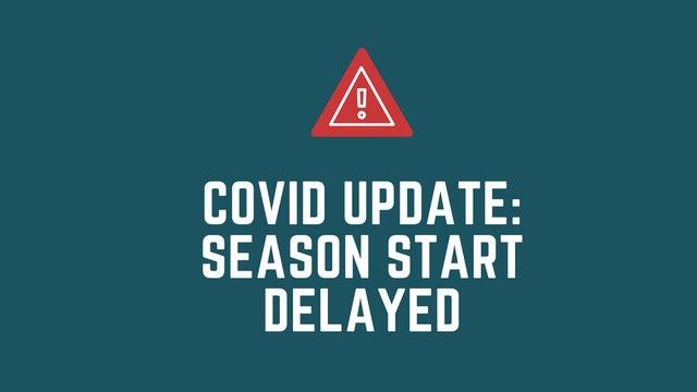 Start of Season Delayed