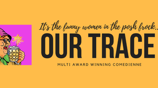 'Our Trace' The Multi Award Winning Comedienne