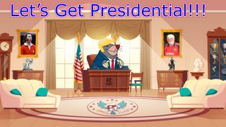 Lets's Get Presidential