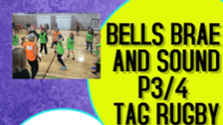 Bells Brae and Sound P3/4 Tag Rugby Taster sessions *FREE*