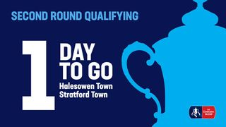 Tomorrow it's the FA Cup at Halesowen Town KO 3pm