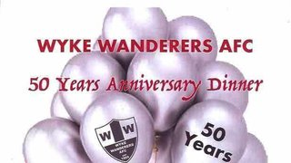 Wyke Wanderers 50th Birthday