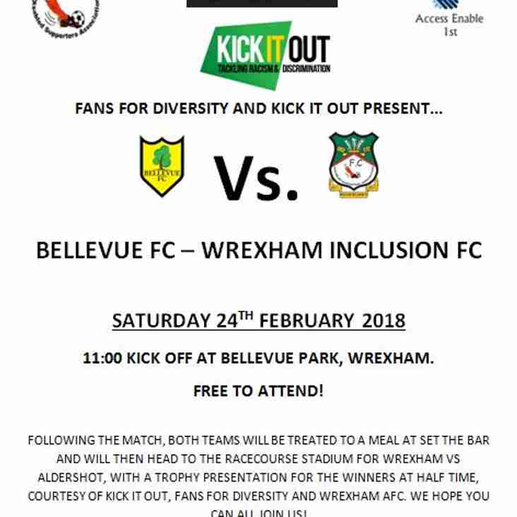 BELLEVUE FC FACE WREXHAM INCLUSION FC AS PART OF THE KICK IT OUT CAMPAIGN
