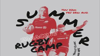Saracens Summer Rugby Camp 22nd/23rd August