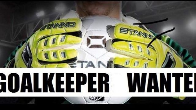 Goalkeeper Wanted!