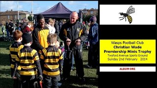 [1] Christian Wade Premiership Minis Trophy [ONE] 2 FEB 14