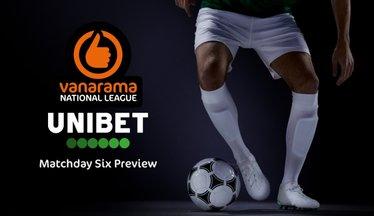Unibet's Vanarama National League Matchday 6 Preview