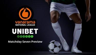 Unibet's Vanarama National League Matchday 7 Preview