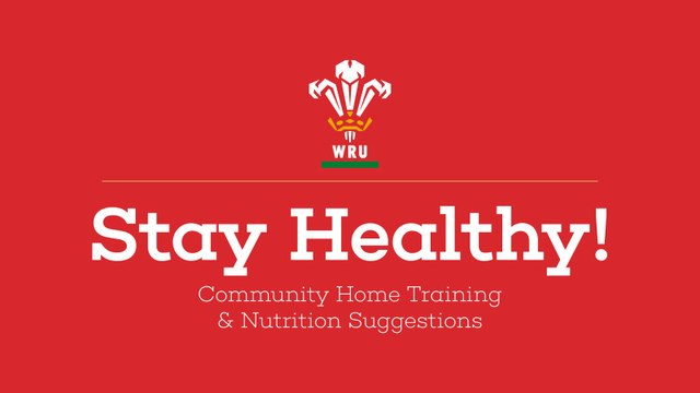 Stay Home and Stay Active - WRU guidelines
