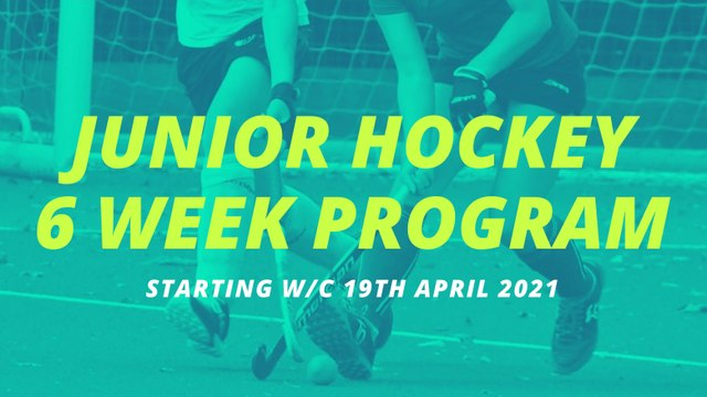 JUNIOR HOCKEY 6 WEEK PROGRAM - Starting w/c 19th April 2021