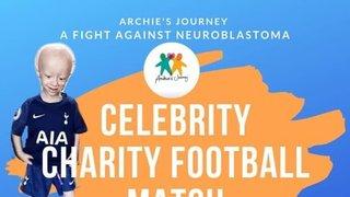 ARCHIE'S JOURNEY CELEBRITY FOOTBALL MATCH SUNDAY 21ST JULY