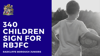 Over 340 Children Sign For Radcliffe Borough Juniors For 2019/20 Season