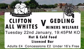 Clifton All Whites v Gedling MW - 22nd January -Kick Off 7.45pm