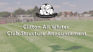 Clifton All Whites Club Structure Announcement