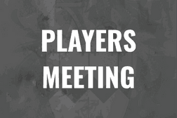 PLAYERS MEETING