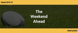 The Weekend Ahead - 27/28 October