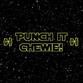 Punch It Chewie Live!