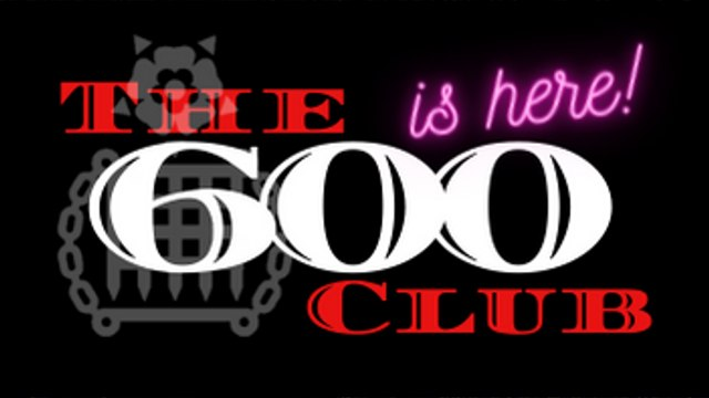 THE 600 CLUB IS HERE WITH BIG PRIZES TO BE WON!!!!