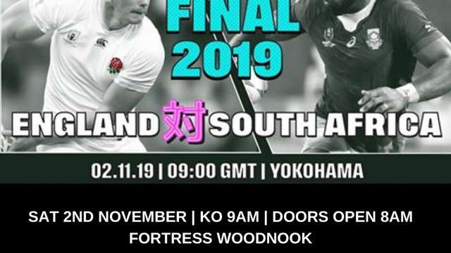 Watch Rugby's World Cup Final at Fortress Woodnook this Saturday!