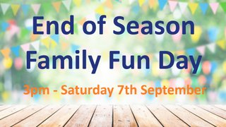 End of Season Family Fun Day - Saturday 7th September